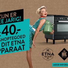 ETNA en BK trakteren –  €200,- shoptegoed